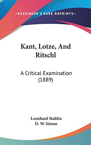 9781104285852: Kant, Lotze, and Ritschl: A Critical Examination (1889)