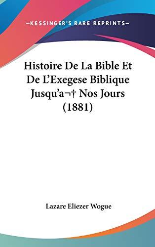 9781104286736: Histoire De La Bible Et De L'Exegese Biblique Jusqu'a Nos Jours (1881) (French Edition)