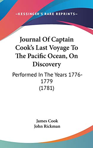 9781104287603: Journal Of Captain Cook's Last Voyage To The Pacific Ocean, On Discovery: Performed In The Years 1776-1779 (1781)