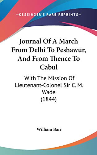 9781104288150: Journal Of A March From Delhi To Peshawur, And From Thence To Cabul: With The Mission Of Lieutenant-Colonel Sir C. M. Wade (1844)