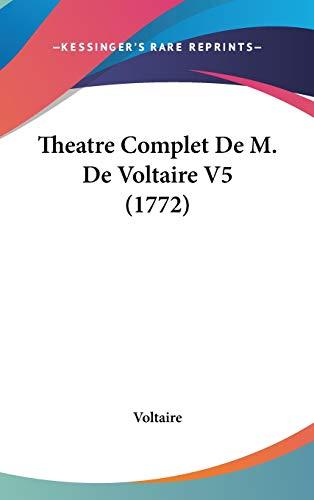 9781104289287: Theatre Complet De M. De Voltaire V5 (1772) (French Edition)