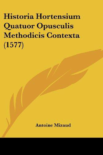 Historia Hortensium Quatuor Opusculis Methodicis Contexta (1577)