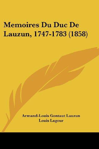 9781104295011: Memoires Du Duc De Lauzun, 1747-1783 (1858) (French Edition)