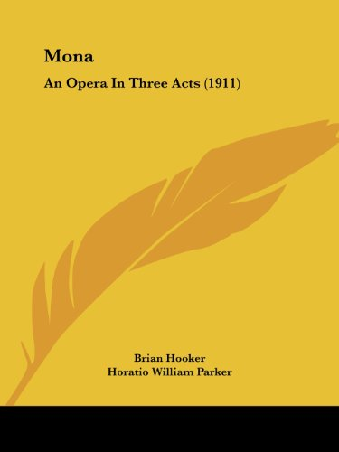9781104297602: Mona: An Opera in Three Acts (1911)
