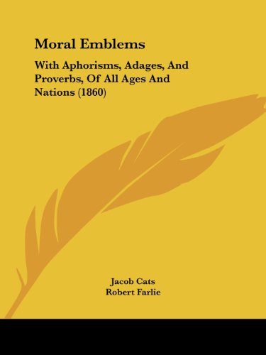 9781104298135: Moral Emblems: With Aphorisms, Adages, And Proverbs, Of All Ages And Nations (1860)