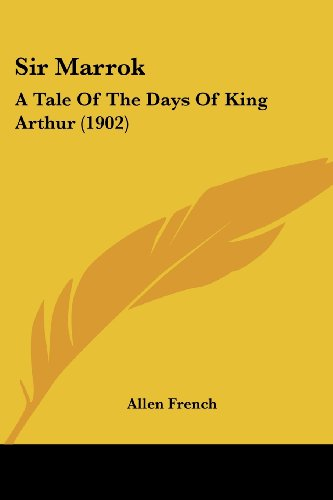 9781104305505: Sir Marrok: A Tale Of The Days Of King Arthur (1902)
