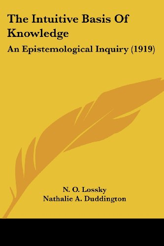 9781104311759: The Intuitive Basis Of Knowledge: An Epistemological Inquiry (1919)