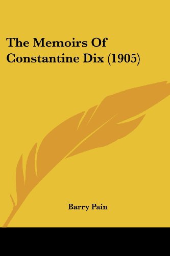 9781104314552: The Memoirs Of Constantine Dix (1905)