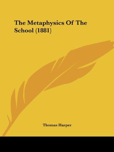 9781104314910: The Metaphysics Of The School (1881)