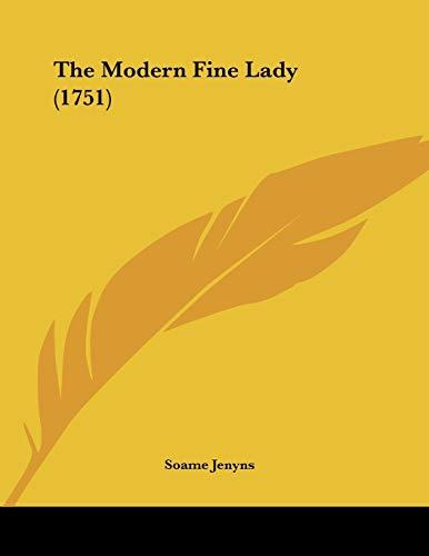 The Modern Fine Lady (1751) (9781104315153) by Jenyns, Soame