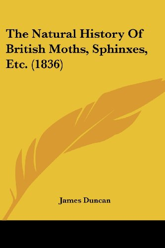 The Natural History Of British Moths, Sphinxes,