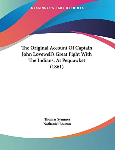 9781104318925: The Original Account Of Captain John Lovewell's Great Fight With The Indians, At Pequawket (1861)