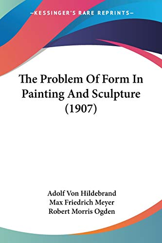 9781104323929: The Problem Of Form In Painting And Sculpture (1907)