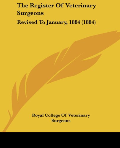 9781104325022: The Register Of Veterinary Surgeons: Revised To January, 1884 (1884)
