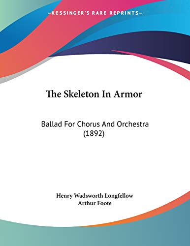 9781104329846: The Skeleton In Armor: Ballad For Chorus And Orchestra (1892)