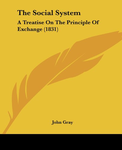 9781104330118: The Social System: A Treatise On The Principle Of Exchange (1831)