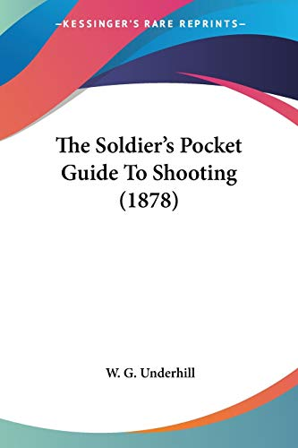 9781104330316: The Soldier's Pocket Guide To Shooting (1878)