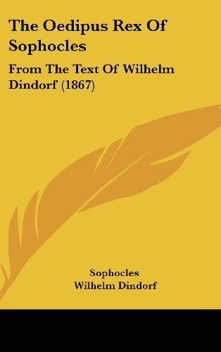 9781104334963: The Oedipus Rex Of Sophocles: From The Text Of Wilhelm Dindorf (1867) (Greek Edition)