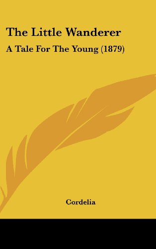9781104335373: The Little Wanderer: A Tale For The Young (1879)