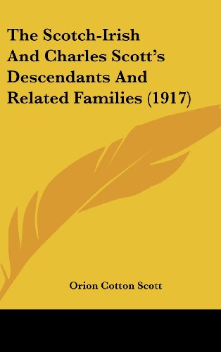 9781104337223: The Scotch-Irish And Charles Scott's Descendants And Related Families (1917)