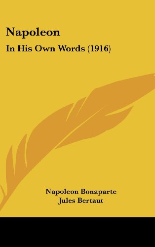 9781104340247: Napoleon: In His Own Words (1916)