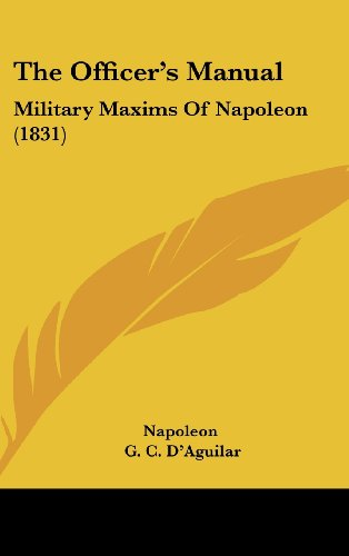 9781104343545: The Officer's Manual: Military Maxims Of Napoleon (1831)