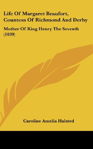 9781104345143: Life Of Margaret Beaufort, Countess Of Richmond And Derby: Mother Of King Henry The Seventh (1839)
