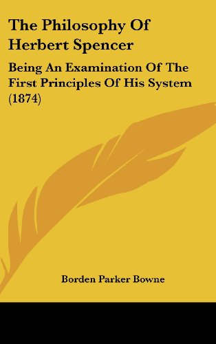 9781104345983: The Philosophy Of Herbert Spencer: Being An Examination Of The First Principles Of His System (1874)