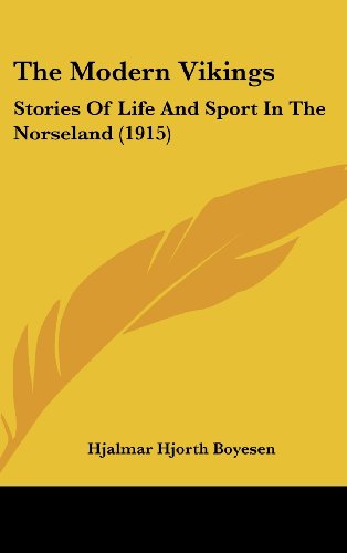 9781104346133: The Modern Vikings: Stories Of Life And Sport In The Norseland (1915)