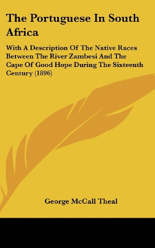 9781104349073: The Portuguese In South Africa: With A Description Of The Native Races Between The River Zambesi And The Cape Of Good Hope During The Sixteenth Century (1896)
