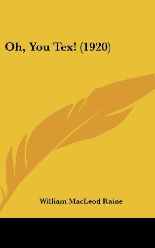 Oh, You Tex! (1920) Raine, William MacLeod
