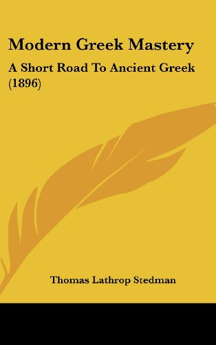 9781104351687: Modern Greek Mastery: A Short Road To Ancient Greek (1896)