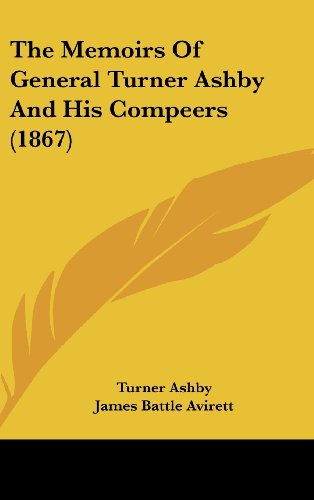 9781104352530: The Memoirs Of General Turner Ashby And His Compeers (1867)