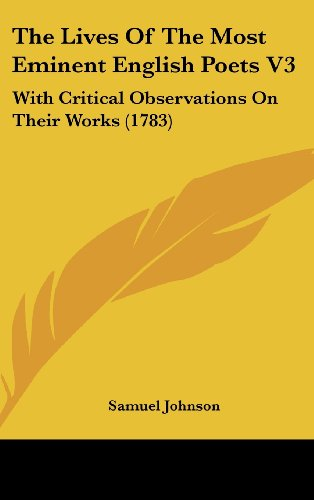 9781104353254: The Lives Of The Most Eminent English Poets V3: With Critical Observations On Their Works (1783)
