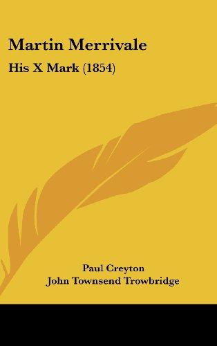 9781104355364: Martin Merrivale: His X Mark (1854)