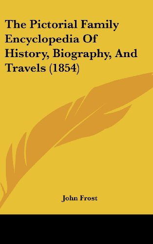 9781104355715: The Pictorial Family Encyclopedia Of History, Biography, And Travels (1854)