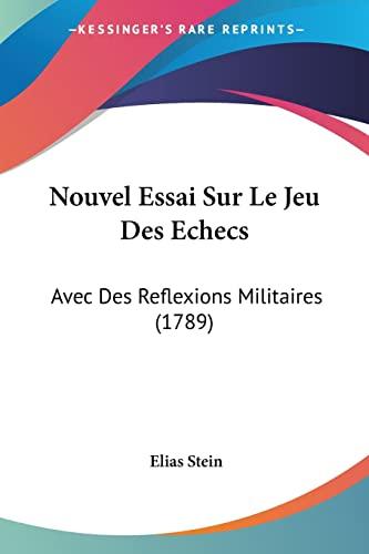 9781104358556: Nouvel Essai Sur Le Jeu Des Echecs: Avec Des Reflexions Militaires (1789) (French Edition)