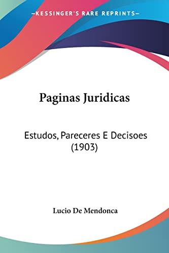 Paginas Juridicas: Estudos, Pareceres E Decisoes (1903): Lucio De Mendonca