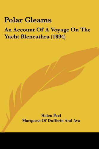 9781104365530: Polar Gleams: An Account of a Voyage on the Yacht Blencathra (1894)