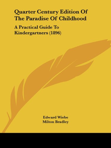 9781104370275: Quarter Century Edition Of The Paradise Of Childhood: A Practical Guide To Kindergartners (1896)