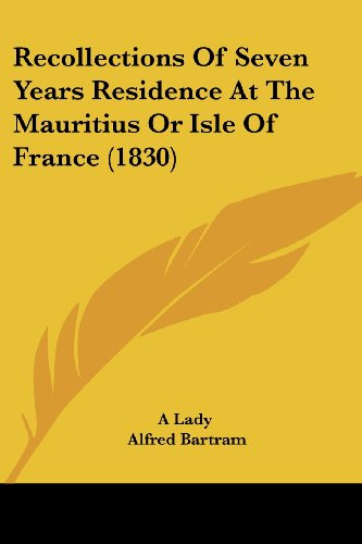 9781104371593: Recollections Of Seven Years Residence At The Mauritius Or Isle Of France (1830)