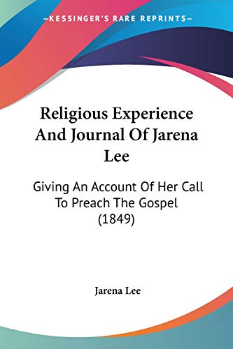 9781104372828: Religious Experience And Journal Of Jarena Lee: Giving An Account Of Her Call To Preach The Gospel (1849)