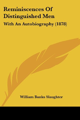 9781104373979: Reminiscences Of Distinguished Men: With An Autobiography (1878)
