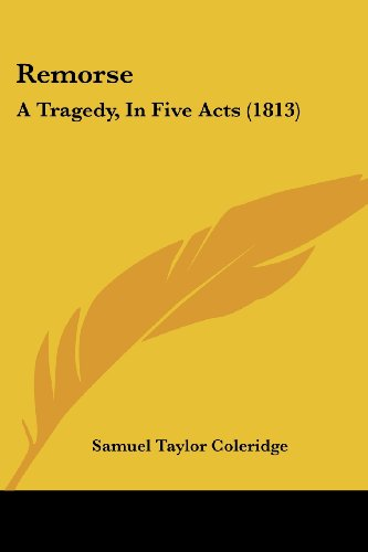 9781104374358: Remorse: A Tragedy, In Five Acts (1813)