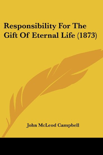 9781104374891: Responsibility For The Gift Of Eternal Life (1873)