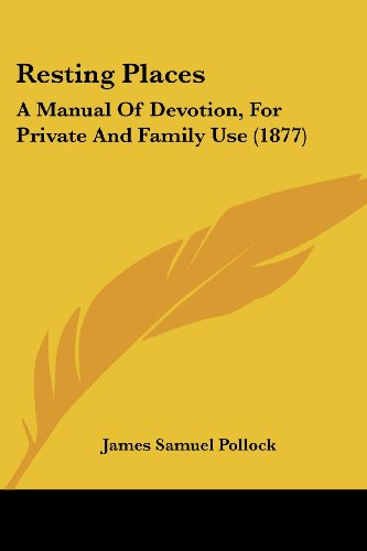 9781104374990: Resting Places: A Manual Of Devotion, For Private And Family Use (1877)
