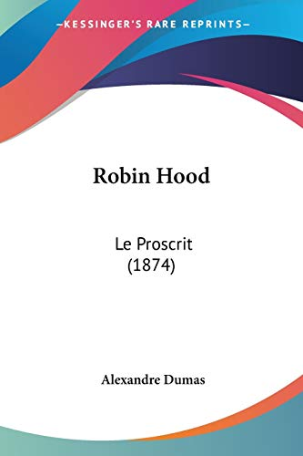 9781104376093: Robin Hood: Le Proscrit (1874) (French Edition)