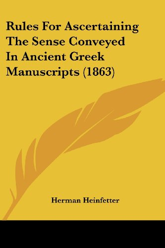 9781104377120: Rules for Ascertaining the Sense Conveyed in Ancient Greek Manuscripts (1863)