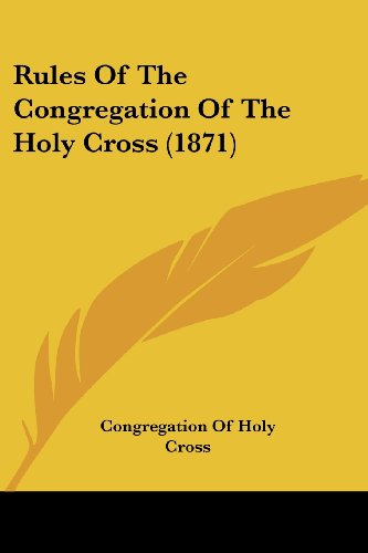 9781104377199: Rules of the Congregation of the Holy Cross (1871)