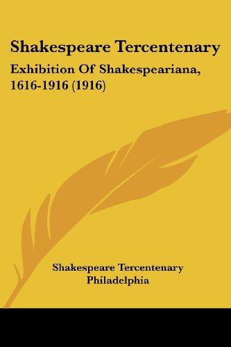 Shakespeare Tercentenary: Exhibition Of Shakespeariana, 1616-1916 (1916)